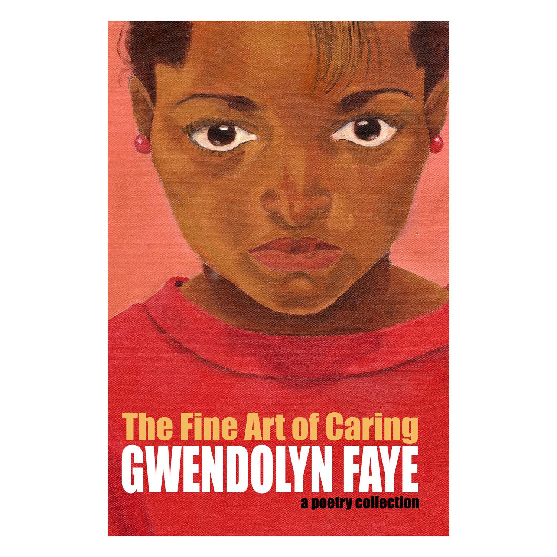 The Fine Art of Caring by Gwendolyn Faye