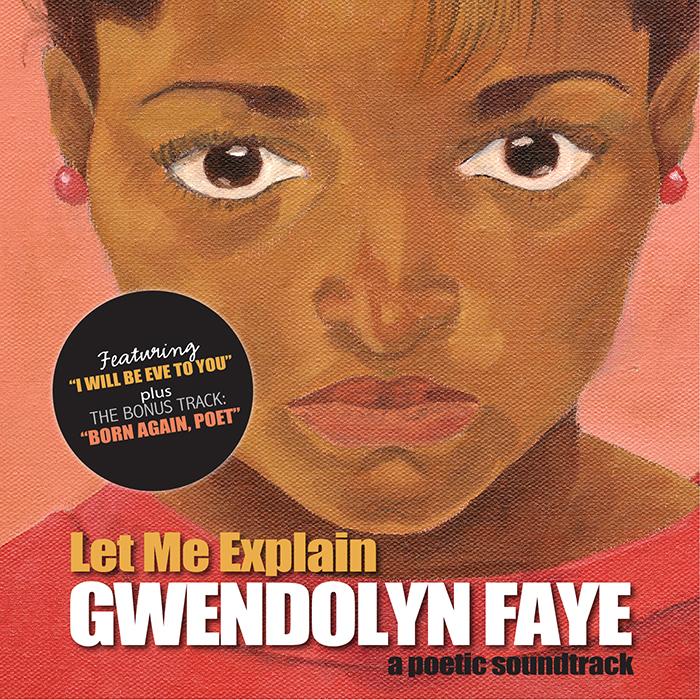 Let Me Explain by Gwendolyn Faye