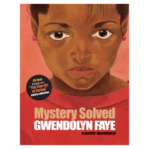 Mystery Solved Poetic Devotional by Gwendolyn Faye