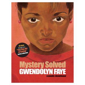 Mystery Solved Poetic Devotional by Gwendolyn Faye